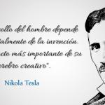Frase del día: El desarrollo del hombre depende fundamentalmente de la invención. Es el producto más...
