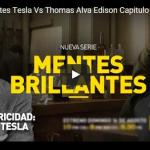 Mentes Brillantes: Edison vs Tesla