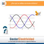 Pregunta del día: ¿Por qué se utiliza corriente trifásica?