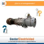 Pregunta del día: ¿Qué es un turbogenerador?