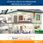 Cómo se calcula las instalaciones eléctricas de una casa