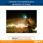 Colombia: En las entrañas de la generación de energía