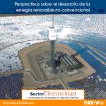 Perspectivas sobre el desarrollo de la energía renovable no convencional