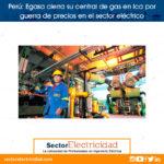 Perú: Egasa cierra su central de gas en Ica por guerra de precios en el sector eléctrico