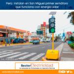 Perú: Instalan en San Miguel primer semáforo que funciona con energía solar